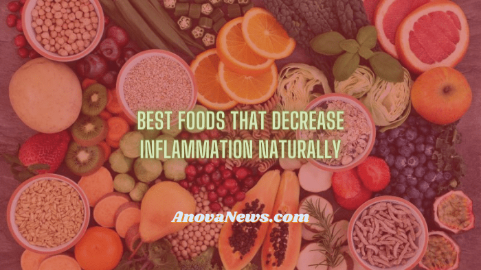 Best Foods That Decrease Inflammation Naturally